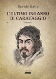 L' ultimo inganno di Caravaggio Ebook di  Davide Gallo