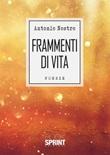 Frammenti di vita Libro di  Antonio Nostro