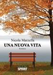 Una nuova vita Libro di  Nicola Marzella