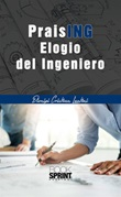 PraisING - Elogio del ingeniero Ebook di  Dionigi Cristian Lentini