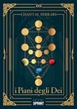 I piani degli dei Libro di  Chantal Ferrari