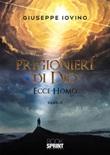 Prigionieri di Dio. Ecce homo Ebook di  Giuseppe Iovino