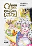 Il principe Orpak e la primavera dei colori Libro di  Federico Monti