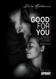 Good for you. L'amore che vince su tutto Libro di  Giulia Mastrocicco