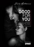 Good for you. L'amore che vince su tutto Ebook di  Giulia Mastrocicco