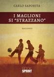 I maglioni si «strazzano» Ebook di  Carlo Saporita