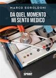 Da quel momento mi sentii medico Ebook di  Marco Soroldoni