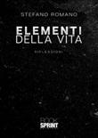 Elementi della vita Libro di  Stefano Romano