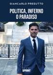 Politica, inferno o paradiso Libro di  Giancarlo Presutto