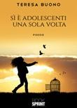 Si è adolescenti una sola volta Libro di  Teresa Buono