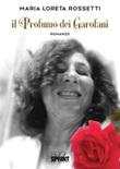 Il profumo dei garofani Ebook di  Maria Loreta Rossetti