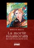 La morte innamorata Libro di  Marco De Angelis