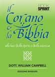 Il Corano e la Bibbia alla luce della storia e della scienza Ebook di  William Campbell