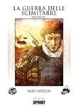 La guerra delle scimitarre Libro di  Mario Bartolini