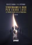 Strofiniamo il buio per farne luce Libro di  Cristiana Filipponi