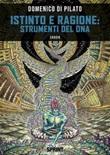 Istinto e ragione: strumenti del DNA Libro di  Domenico Di Pilato