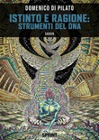 Istinto e ragione: strumenti del DNA Ebook di  Domenico Di Pilato