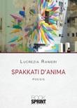 Spakkati d'anima Libro di  Lucrezia Ranieri