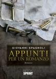 Appunti per un romanzo Libro di  Giovanni Spagnoli