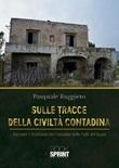 Sulle tracce della civiltà contadina Ebook di  Pasquale Ruggiero