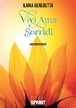 Vivi ama sorridi Libro di Ilaria Benedetta