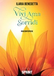 Vivi ama sorridi Ebook di Ilaria Benedetta