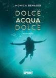 Dolce acqua dolce Ebook di  Monica Benassi