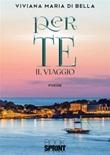 Per te. Il viaggio Ebook di  Viviana Maria Di Bella