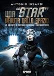 Una «star» venuta dallo spazio Libro di  Antonio Insardi