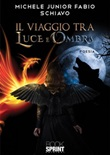 Il viaggio tra luce e ombra Ebook di  Michele Junior Fabio Schiavo