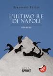 L'ultimo re di Napoli Libro di  Francesco Errico