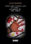 Nelle solite insolite note di notte... le poesie di the Joker Libro di  Luca Raschi