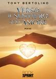 Verso il sentiero dell'amore Libro di  Tony Bertolino