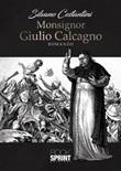 Monsignor Giulio Calcagno Ebook di  Silvano Costantini