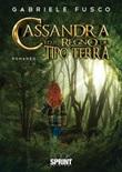 Cassandra ed il regno dei Tipo Terra Ebook di  Gabriele Fusco