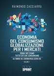 Dalla economia del consumismo alla globalizzazione per i mercati. Nuova ediz. Ebook di  Raimondo Cacciarru