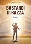 Bastardi di razza Libro di  Tony Alfaromeo Quinzio