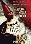 Racconti nella bocca Ebook di  Tonina Duras, Giovannina Coinu