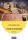 I fiori di ruggine Ebook di  Paolo Belloni