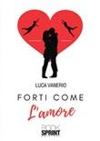 Forti come l'amore Ebook di  Luca Vanerio