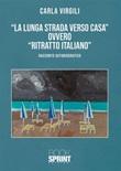 «La lunga strada verso casa» ovvero «ritratto italiano» Ebook di  Carla Virgili