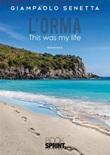 L' orma. This was my life Ebook di  Giampaolo Senetta