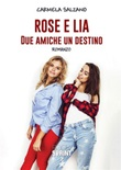 Rose e Lia. Due amiche un destino Ebook di  Carmela Salzano