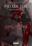 Prima die. Redemptio Libro di Imperfectum