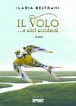 Il volo... e altri accidenti Libro di  Ilaria Beltrani