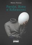 Parole, rime e riflessioni Libro di  Mario Forzisi