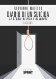 Diario di un suicida. 24 storie di vita e di morte Libro di  Giovanni Maiello