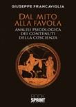 Dal mito alla favola. Analisi psicologica dei contenuti della coscienza Libro di  Giuseppe Francaviglia