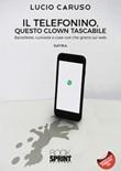 Il telefonino, questo clown tascabile Libro di  Lucio Caruso