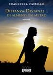 Distanza-distanze... di almeno un metro Libro di  Francesca Rizzello